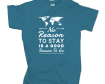 No Reason To Stay T-Shirt