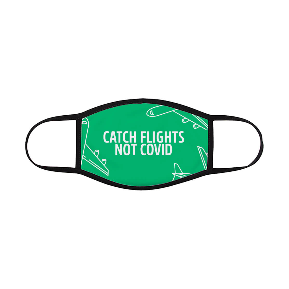 catch-flights-not-covid-face-mask-green