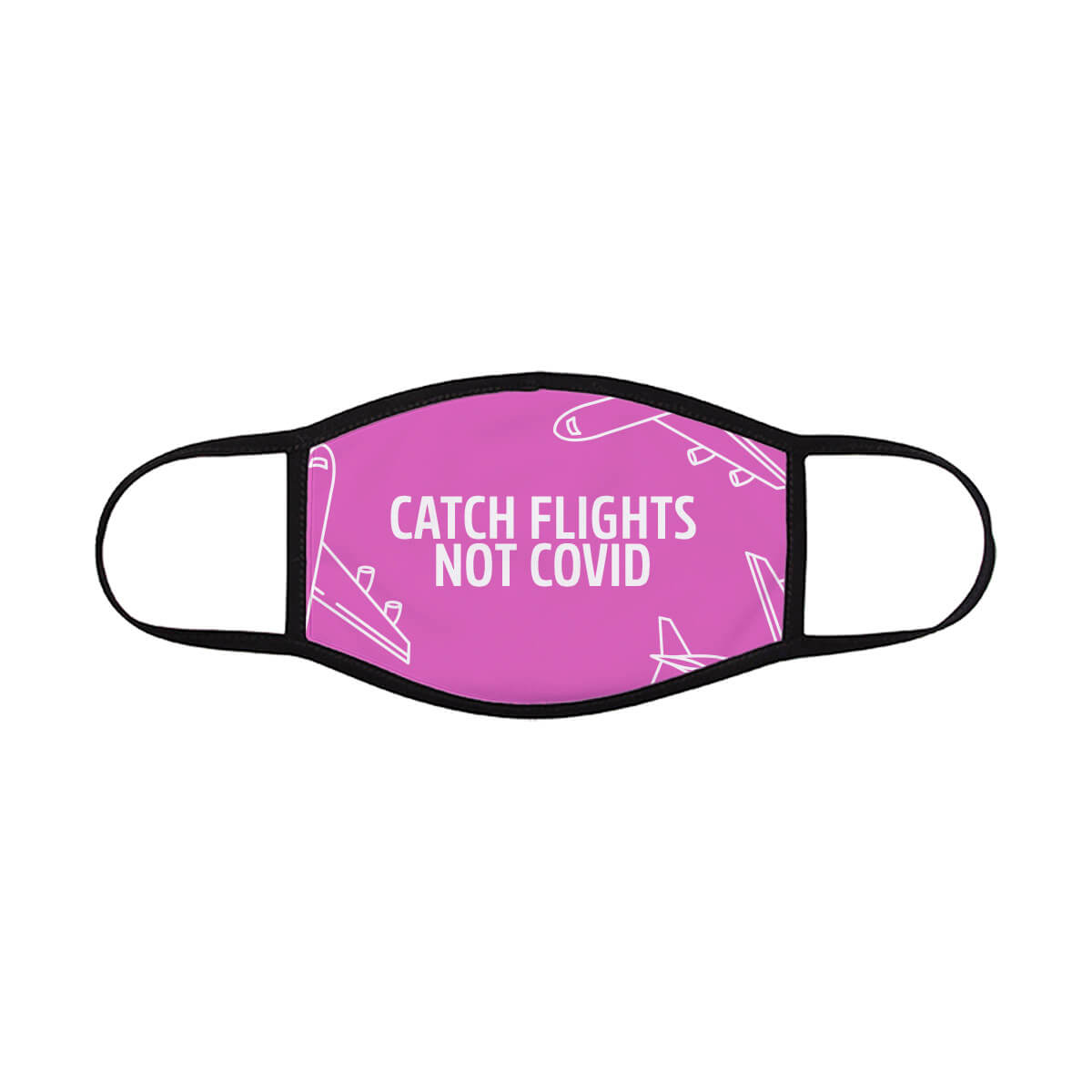 catch-flights-not-covid-face-mask-pink