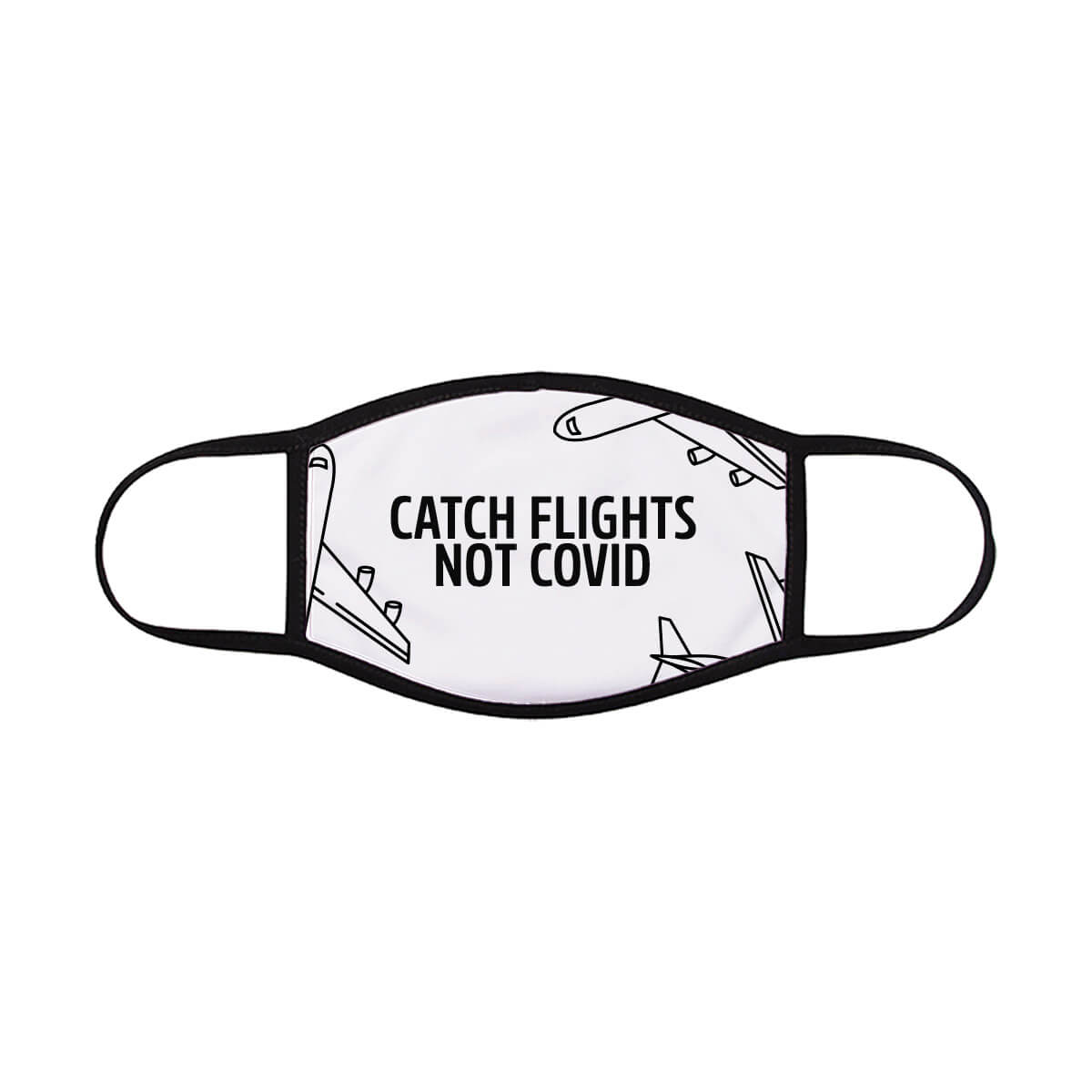 catch-flights-not-covid-face-mask-white